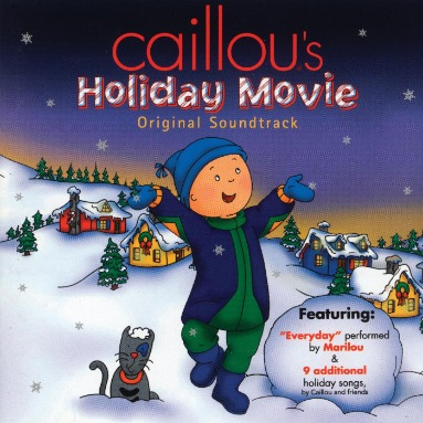 Caillou's Holiday Movie: The Soundtrack - Caillou - Free ...